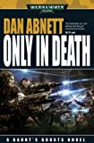 Only in Death (Warhammer 40,000), Abnett, Dan