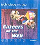 Careers on the Web (Technology and You) by…