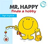 Mr Happy finds a hobby / Original concept by Roger Hargreaves ; Illustrated and Written by Adam Hargreaves