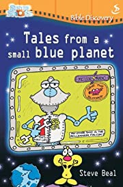 Tales from a Small Blue Planet (Snapshots)…