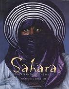 Sahara: The Atlantic to the Nile by Alain…