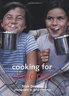 Cooking for Children by Trish Deseine