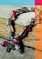 Bracelets (Twenty to Make) by Amanda Walker