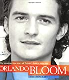 Orlando Bloom : the biography : the amazing true story of Britain's hottest new star / A.C. Parfitt