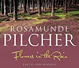 Flowers in the rain / by Rosamund Pilcher ; read by Lynn Redgrave