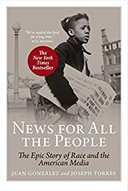 News For All The People: The Epic Story of…