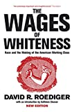 The Wages of Whiteness: Race and the Making of the American Working Class (Haymarket Series): David R. Roediger, Mike Davis, Michael Sprinker, Kathleen Cleaver: 9781844671458: Amazon.com: Books cover