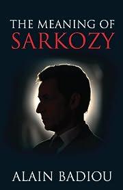 The Meaning of Sarkozy de Alain Badiou