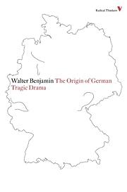 The Origin of German Tragic Drama (Radical…