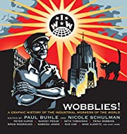 Wobblies!: A Graphic History of the…