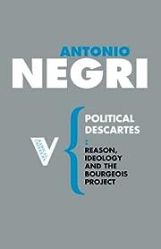 Political Descartes: Reason, Ideology and…