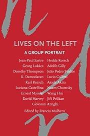 Lives on the Left: A Group Portrait por…