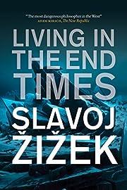 Living in the End Times af Slavoj Zizek