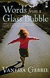 Words from a Glass Bubble (Salt Modern Fiction), Gebbie, Vanessa