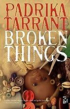 Broken Things (Salt Modern Fiction S.) by…