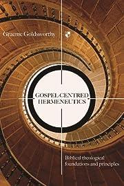Gospel-centred Hermeneutics:…