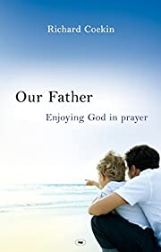 Our Father: Enjoying God in Prayer de…