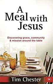 Meal with Jesus, A por Tim Chester