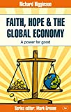 Faith, Hope and the Global Economy: A Power for Good book cover