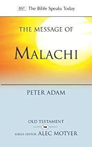 The Message of Malachi (The Bible Speaks…
