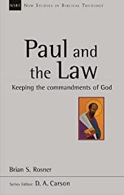 Paul and the Law: Keeping The Commandments…