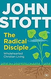 The Radical Disciple: Wholehearted Christian…