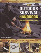 The Outdoor Survival Handbook Step-By-Step…
