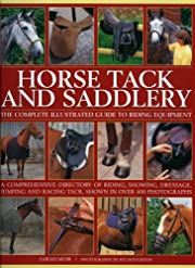 Horse Tack and Saddlery: The Complete…