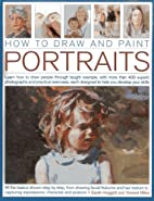 How to Draw and Paint Portraits: Learn how…