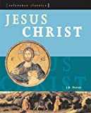 Jesus Christ / J.R. Porter