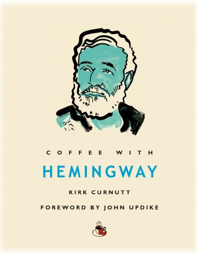 Coffee with Hemingway (Coffee with...Series), Curnutt, Kirk