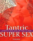 Tantric super sex / Nicole Bailey