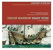 Tudor Warship Mary Rose (Anatomy of the…