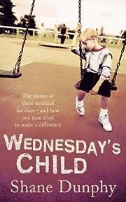 Wednesday's Child por Shane Dunphy