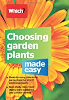 Choosing Garden Plants Made Easy by Ceri…