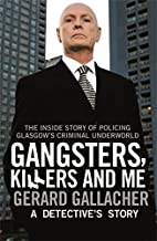 Gangsters, Killers and Me: A Detective's…