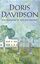 The Shadow of the Sycamores by Doris…