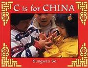 C Is for China (World Alphabets) de Sungwan…