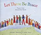 Let There Be Peace: Prayers from Around the…