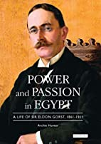 Power and Passion in Egypt: A Life of Sir…