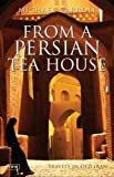 From a Persian Tea House