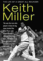 Keith Miller: The Life of a Great…