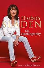 Elisabeth Sladen: The Autobiography by…