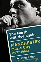 The North Will Rise Again: Manchester Music…