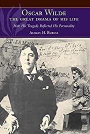 Oscar Wilde, the great drama of his life :…