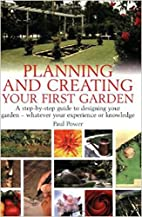 Planning and Creating Your First Garden: A…