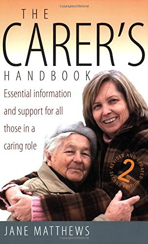 The Carer's Handbook: Essential Information and Support for All Those in a Caring Role
