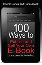 100 Ways to Publish and Sell Your Own…