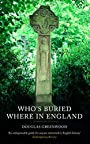 Who's Buried Where - Douglas Greenwood