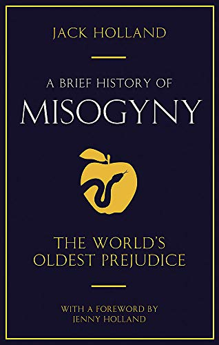 PDF] A Brief History of Misogyny: the World's Oldest